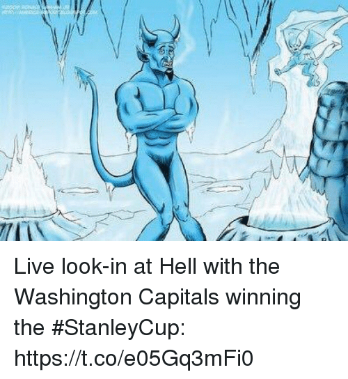 Sports, Live, and Hell: Live look-in at Hell with the Washington Capitals winning the #StanleyCup: https://t.co/e05Gq3mFi0