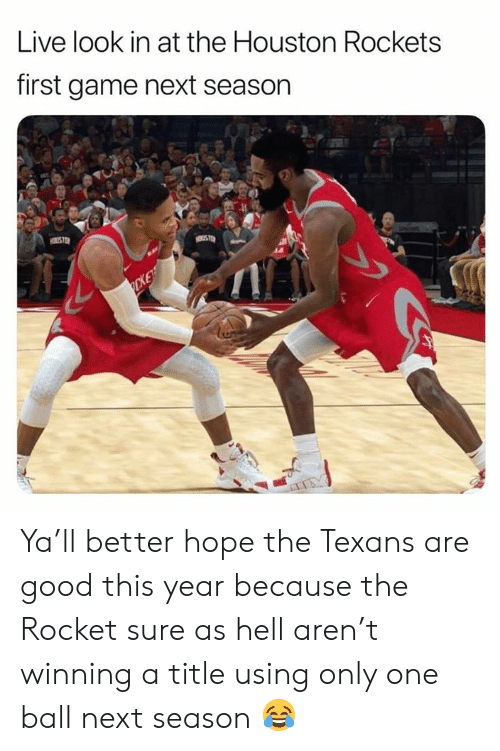 rockets: Live look in at the Houston Rockets  first game next season  CKE Ya'll better hope the Texans are good this year because the Rocket sure as hell aren't winning a title using only one ball next season 😂
