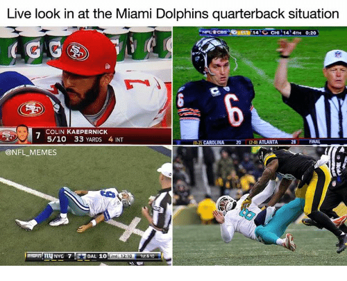 Colin Kaepernick, Memes, and Nfl: Live look in at the Miami Dolphins quarterback situation  14 CHI 14 4TH 0:20  COLIN KAEPERNICK  5/10 33 YARDS 4 INT  2020) ATLANTA  FINAL  0-2) CAROLINA  28  @NFL MEMES  NYG