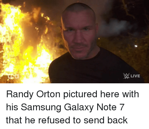 Note 7: LIVE Randy Orton pictured here with his Samsung Galaxy Note 7 that he refused to send back