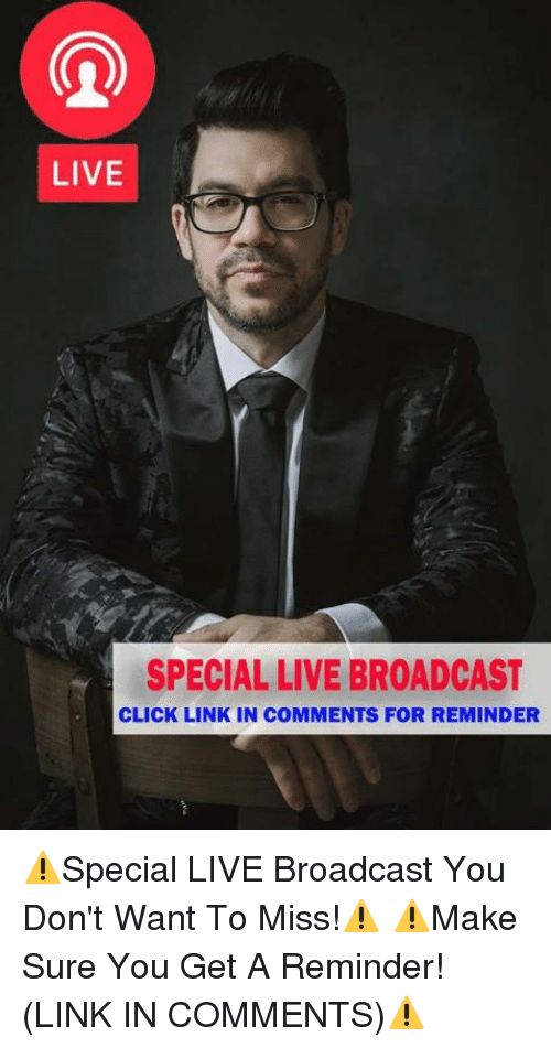 Broadcasters: LIVE  SPECIAL LIVE BROADCAST  CLICK LINK IN COMMENTS FOR REMINDER ⚠Special LIVE Broadcast You Don't Want To Miss!⚠ ⚠Make Sure You Get A Reminder! (LINK IN COMMENTS)⚠