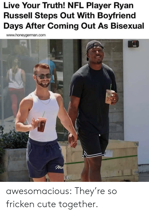 Coming Out: Live Your Truth! NFL Player Ryan  Russell Steps Out With Boyfriend  Days After Coming Out As Bisexual  www.honeygerman.com  Mi awesomacious:  They're so fricken cute together.
