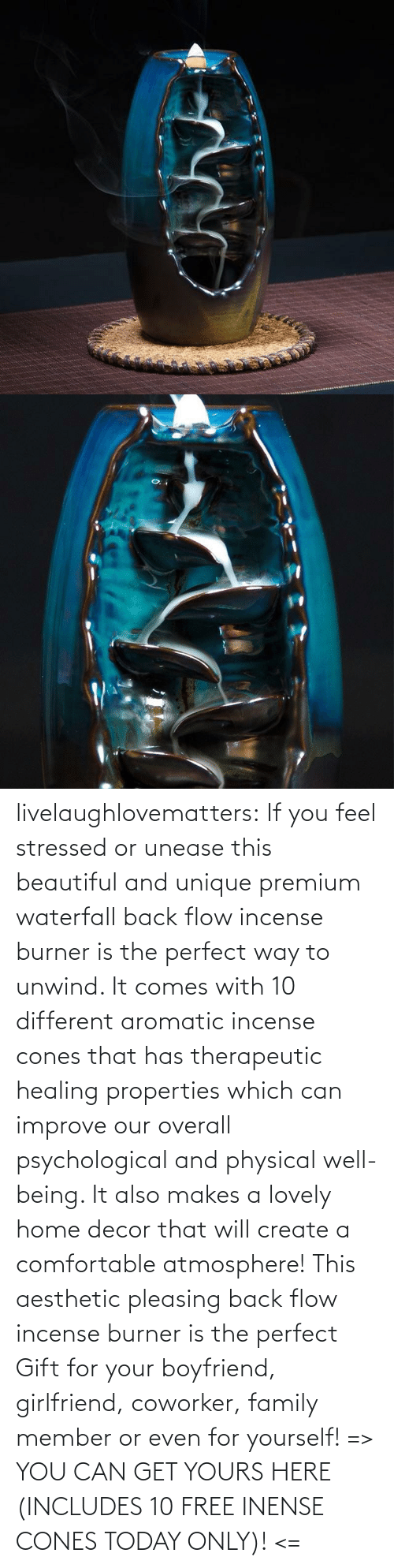 Member: livelaughlovematters: If you feel stressed or unease this beautiful and unique premium waterfall back flow incense burner is the perfect way to unwind. It comes with 10 different aromatic incense cones that has therapeutic healing properties which can improve our overall psychological and physical well-being. It also makes a lovely home decor that will create a comfortable atmosphere! This aesthetic pleasing back flow incense burner is the perfect Gift for your boyfriend, girlfriend, coworker, family member or even for yourself! => YOU CAN GET YOURS HERE (INCLUDES 10 FREE INENSE CONES TODAY ONLY)! <=