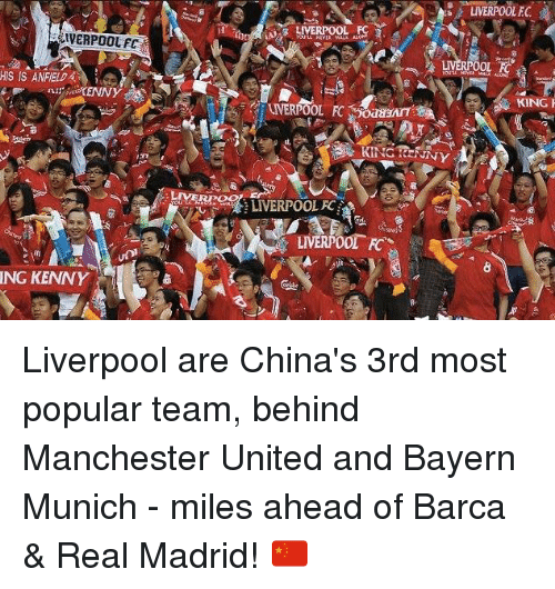 fc liverpool: LIVERPOOL EC  「 LMERPOOL AFC  VERPOOL FC  LIVERPOOL E  HIS IS ANFIELD  nst' (ENNY  KING  KING VENNγ  意  MERre影LIVERPOOL FC/  NG KENNY  C  窗 Liverpool are China's 3rd most popular team, behind Manchester United and Bayern Munich - miles ahead of Barca & Real Madrid! 🇨🇳