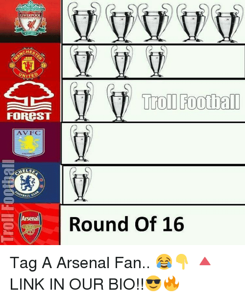 Galles: LIVERPOOL  UNITED  FOREST  AV FC  PREPARED  MELSE  GALL  Arsenal  Troll Football  Round of 16 Tag A Arsenal Fan.. 😂👇 🔺LINK IN OUR BIO!!😎🔥