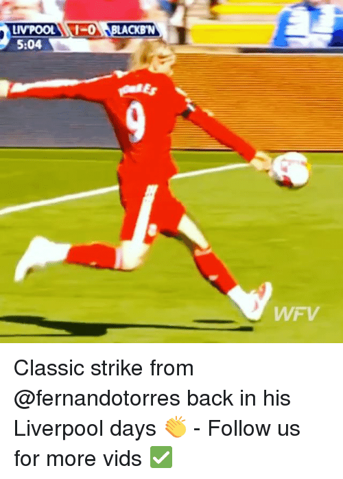 Memes, Liverpool F.C., and Back: LIVPOOLOBL  5:04  ACKBN Classic strike from @fernandotorres back in his Liverpool days 👏 - Follow us for more vids ✅