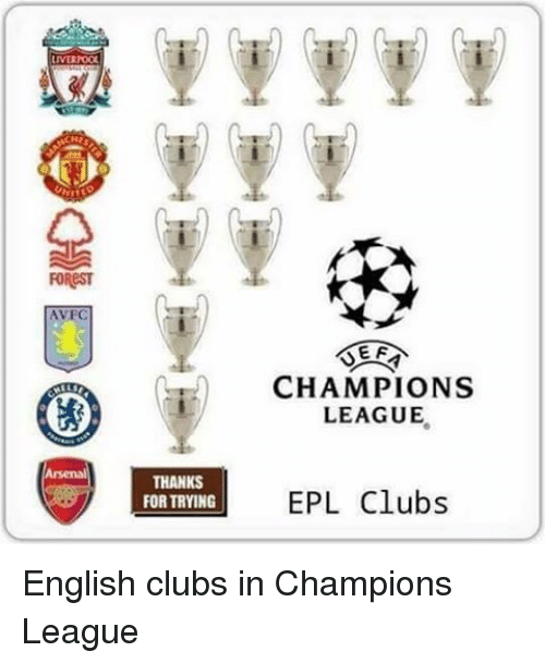 Memes, English, and 🤖: LIVUAOOU  AVFC  THANKS  FORTRYING  EF  CHAMPIONS  LEAGUE  EPL Clubs English clubs in Champions League