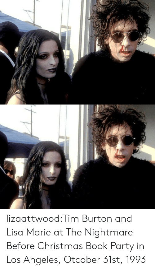 burton: lizaattwood:Tim Burton and Lisa Marie at The Nightmare Before Christmas Book Party in Los Angeles, Otcober 31st, 1993
