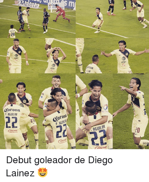 At&t, Diego, and Rona: LKAB.  28  es  AT&T  AT&T  rona  gorona  P. AGUILAR  TOTA  orond  P. AGUIL  Cotiens  AGUILAR  CD  UOA Debut goleador de Diego Lainez 🤩