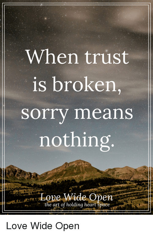 When Trust Is Broken Sorry Means Nothing Quotes: Funny Space Love Memes Of 2017 On SIZZLE