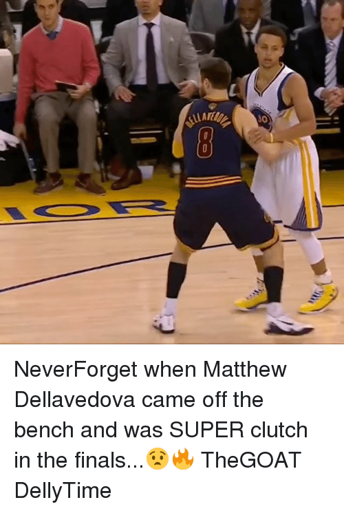 Finals, Matthew Dellavedova, and Memes: LLAMLY  30  1  A(00 NeverForget when Matthew Dellavedova came off the bench and was SUPER clutch in the finals...😧🔥 TheGOAT DellyTime