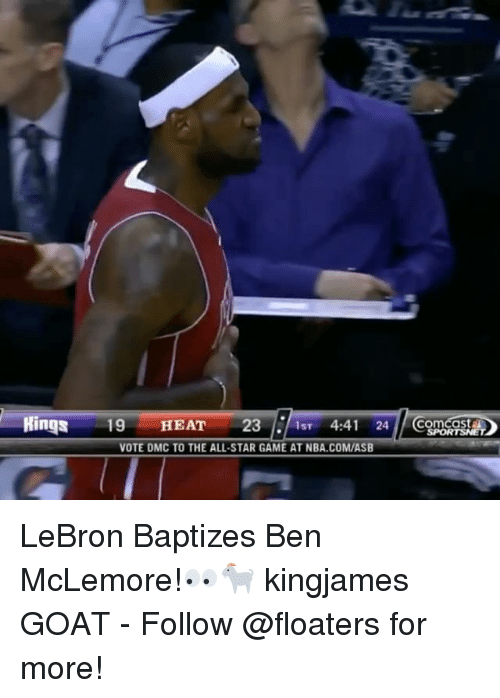 All Star, Memes, and Nba: llinge 19 HEAT , 232-AST 4:41 24/egos  Hinge 19 HEAT 23/.AST 4:4124)/ CoroastET  VOTE DMC TO THE ALL-STAR GAME AT NBA.COM/ASB LeBron Baptizes Ben McLemore!👀🐐 kingjames GOAT - Follow @floaters for more!