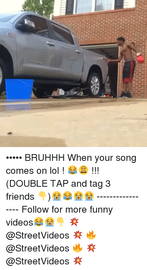 Tagged: lllllllUJL[lllllllllll ••••• BRUHHH When your song comes on lol ! 😂😩 !!! (DOUBLE TAP and tag 3 friends 👇)😭😂😭😭 ----------------- Follow for more funny videos😂😭👇 💥 @StreetVideos 💥 🔥 @StreetVideos 🔥 💥 @StreetVideos 💥