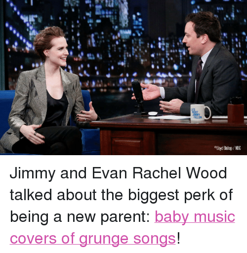 "new parent: Lloyd Bishop / NBC <p><span>Jimmy and Evan Rachel Wood talked about the biggest perk of being a new parent: </span><a href=""http://www.latenightwithjimmyfallon.com/blogs/2013/11/evan-rachel-wood-is-a-new-parent-picked-up-a-romanian-accent/"" target=""_blank"">baby music covers of grunge songs</a><span>!</span></p>"