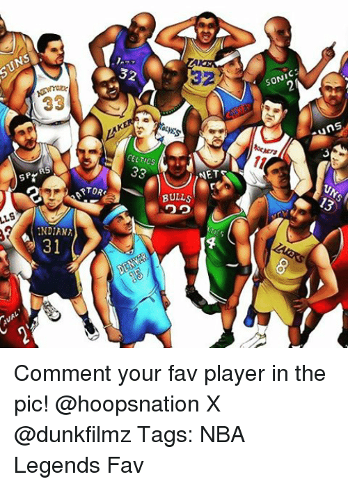 Memes, 🤖, and Net: LLS  33  spr  NDIANI  32  NET  BULLS  SONICE  ns  UNS Comment your fav player in the pic! @hoopsnation X @dunkfilmz Tags: NBA Legends Fav