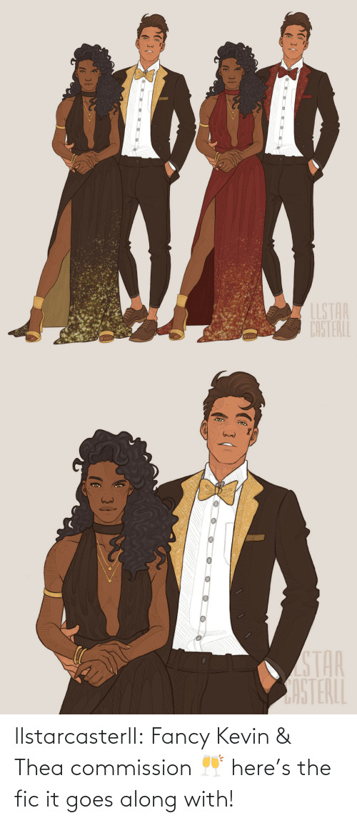 Commission: llstarcasterll:  Fancy Kevin & Thea commission 🥂 here's the fic it goes along with!