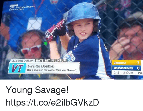 Crush, England, and Memes: LLWS New England Regional  Elimination Came  SS 5 Ben  BATS 1ST IN LINEUP  Vermont  7  VT  1-2 (RBI Double)  Has a crush on his teacher (Sup Mrs. Stevens?)  Massachusetts 0  2-2 2 OutsPito Young Savage! https://t.co/e2ilbGVkzD