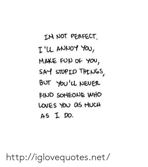 neuer: LM NOT PENFECT.  MAKE FOp OF YOU,  BUT You'L NEUER http://iglovequotes.net/