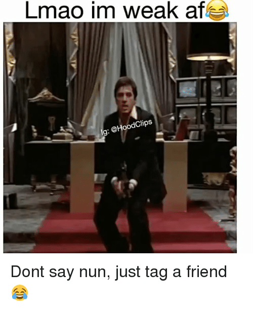 Funny, Lmao, and Friend: Lmao im weak are  oodClips  g: Dont say nun, just tag a friend 😂