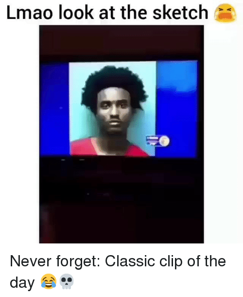 Funny, Lmao, and Never: Lmao look at the sketch Never forget: Classic clip of the day 😂💀
