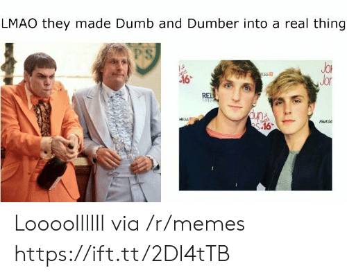 dumber: LMAO they made Dumb and Dumber into a real thing  PS  JoR  Jor  ESS  NESSE  AESs Loooollllll via /r/memes https://ift.tt/2DI4tTB