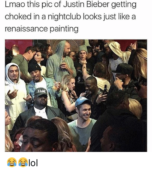 Justin Bieber, Lmao, and Memes: Lmao this pic of Justin Bieber getting  choked in a nightclub looks just like a  renaissance painting 😂😂lol