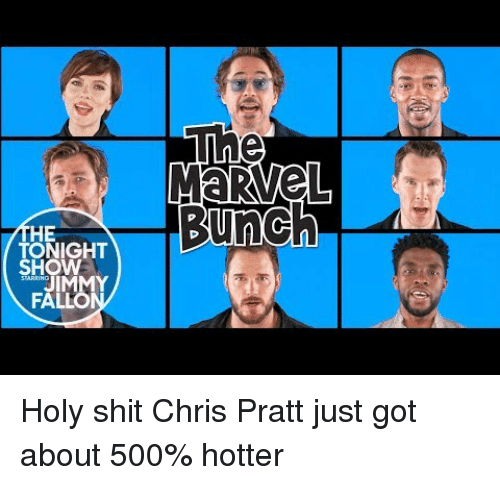 tonight show: Ln  HE  TONIGHT  SHOW  JIMMY  FALLO <p>Holy shit Chris Pratt just got about 500% hotter</p>