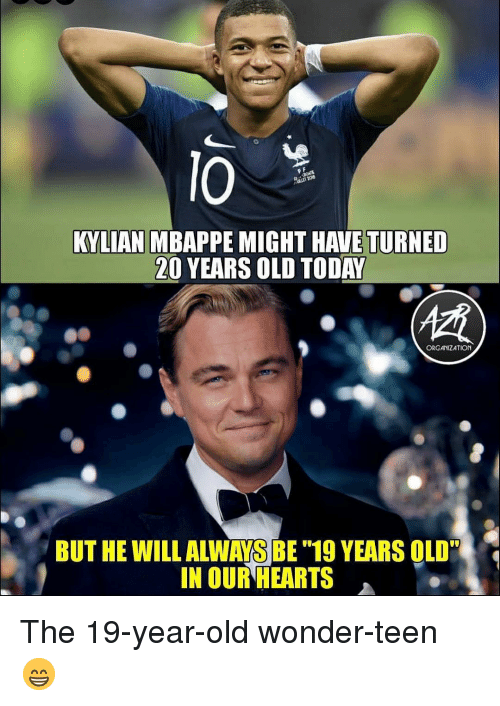 """Mbappe: lO  KYLIAN MBAPPE MIGHT HAVE TURNED  20 YEARS OLD TODAY  ORGANIZATION  BUT HE WILL ALWAYS BE """"19 YEARS OLD""""  IN OUR HEARTS The 19-year-old wonder-teen 😁"""