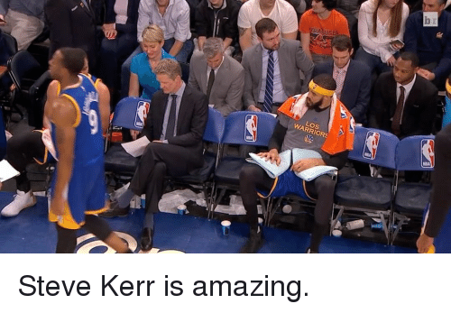 Sports, Steve Kerr, and Steve: Lo s  WARRIORS  b Steve Kerr is amazing.