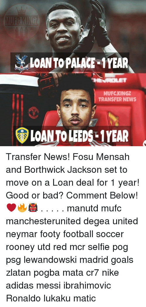 Adidas, Bad, and Football: LOAN TO PALACE 1YEAR  MUFC.KINGZ  TRANSFER NEWS  LOANTO LEEDS-1YEAR Transfer News! Fosu Mensah and Borthwick Jackson set to move on a Loan deal for 1 year! Good or bad? Comment Below! ❤️🔥👹 . . . . . manutd mufc manchesterunited degea united neymar footy football soccer rooney utd red mcr selfie pog psg lewandowski madrid goals zlatan pogba mata cr7 nike adidas messi ibrahimovic Ronaldo lukaku matic