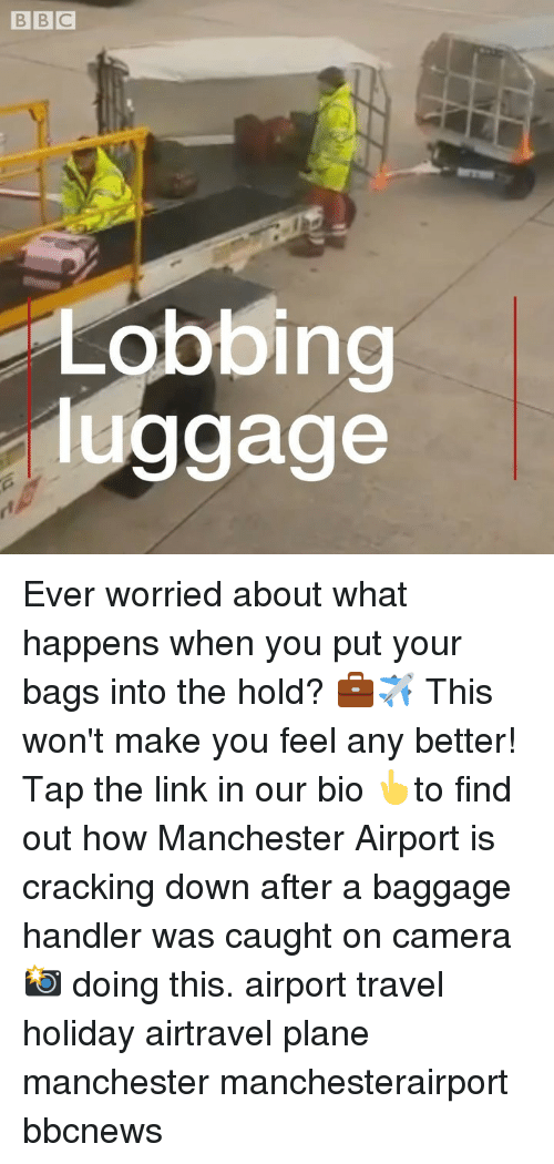 Memes, Camera, and Link: Lobbing  luggage Ever worried about what happens when you put your bags into the hold? 💼✈️ This won't make you feel any better! Tap the link in our bio 👆to find out how Manchester Airport is cracking down after a baggage handler was caught on camera 📸 doing this. airport travel holiday airtravel plane manchester manchesterairport bbcnews