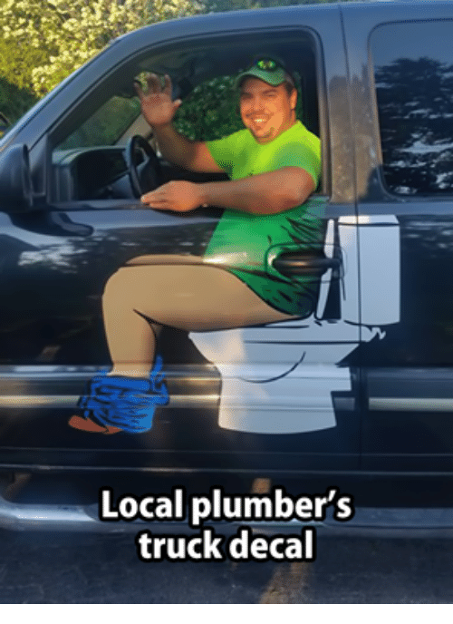 memes: Local plumber's  truck decal