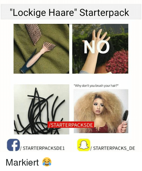 lockige haare starterpack why don 39 t you brush your hair starterpacksde starterpacksde1. Black Bedroom Furniture Sets. Home Design Ideas
