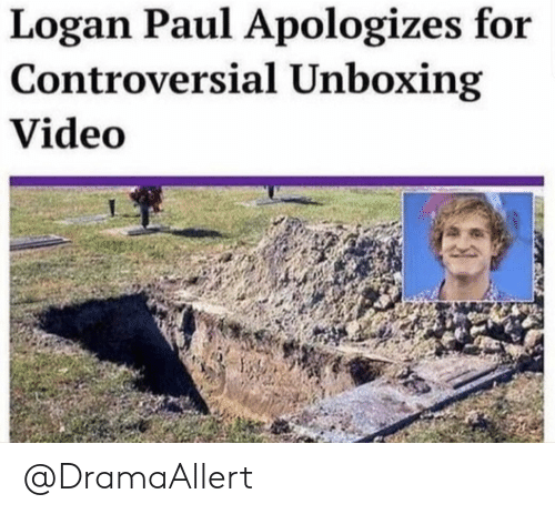 logan paul: Logan Paul Apologizes for  Controversial Unboxing  Video @DramaAllert