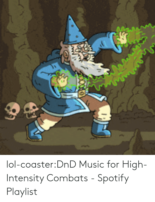 open: lol-coaster:DnD Music for High-Intensity Combats - Spotify Playlist