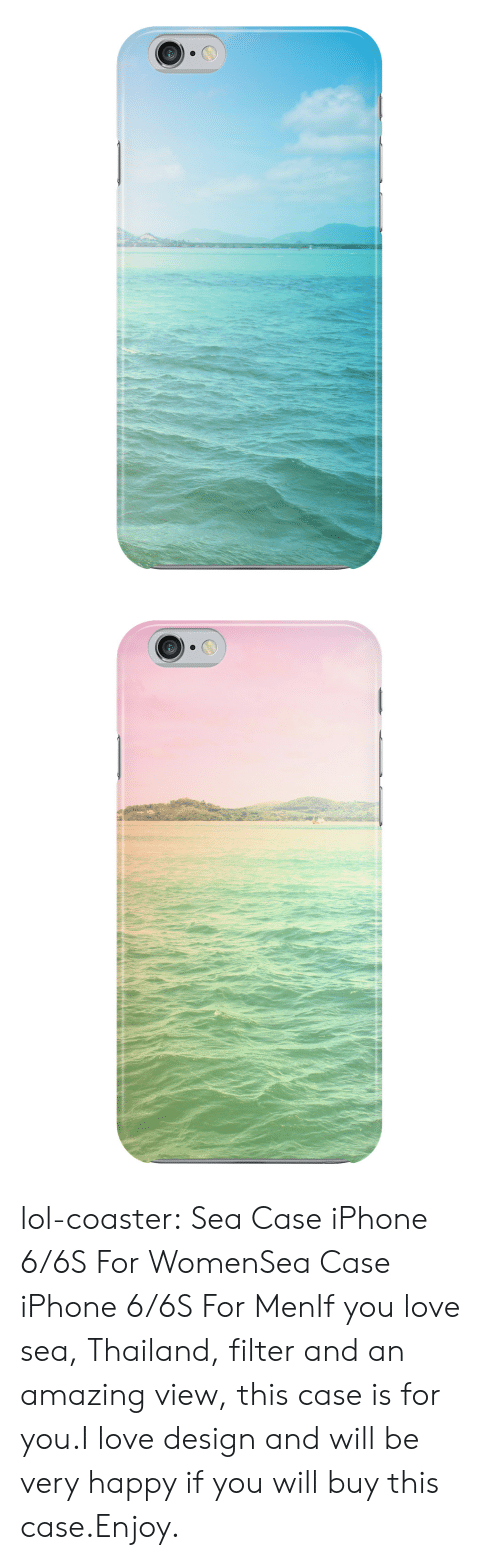 iphone: lol-coaster:  Sea Case iPhone 6/6S For WomenSea Case iPhone 6/6S For MenIf you love sea, Thailand, filter and an amazing view, this case is for you.I love design and will be very happy if you will buy this case.Enjoy.