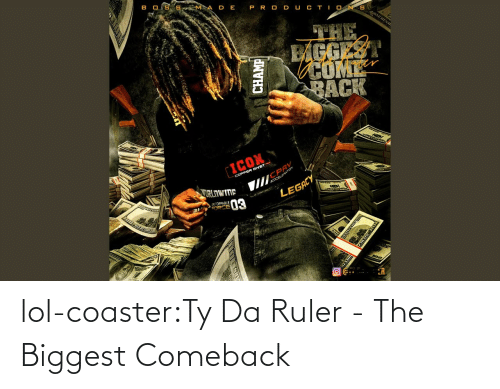album: lol-coaster:Ty Da Ruler - The Biggest Comeback