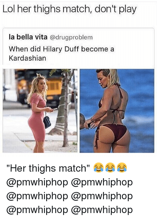 "Didly: Lol her thighs match, don't play  la bella vita  @drug problem  When did Hilary Duff become a  Kardashian ""Her thighs match"" 😂😂😂 @pmwhiphop @pmwhiphop @pmwhiphop @pmwhiphop @pmwhiphop @pmwhiphop"