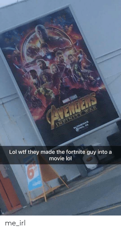 Lol Wtf: Lol wtf they made the fortnite guy into a  movie lol me_irl