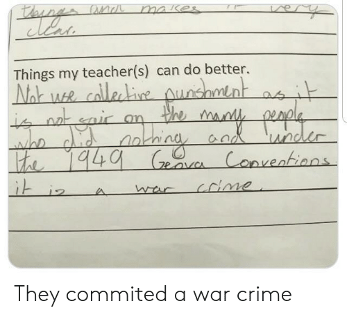 lon: lon  Things my teacher(s) can do better. They commited a war crime