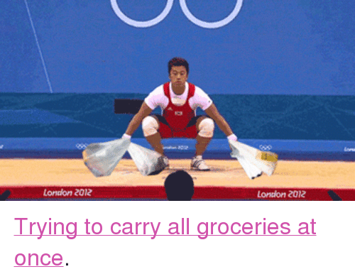 """london 2012: London 2012  Lontion 2012 <p><a href=""""http://www.reddit.com/r/funny/comments/1k6cay/when_i_try_to_take_all_the_groceries_at_once/"""" target=""""_blank"""">Trying to carry all groceries at once</a>.</p>"""