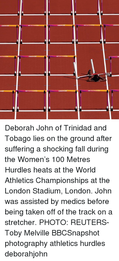 Deborah: LONDON 207 Deborah John of Trinidad and Tobago lies on the ground after suffering a shocking fall during the Women's 100 Metres Hurdles heats at the World Athletics Championships at the London Stadium, London. John was assisted by medics before being taken off of the track on a stretcher. PHOTO: REUTERS-Toby Melville BBCSnapshot photography athletics hurdles deborahjohn