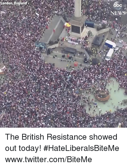 Twitter, London, and Today: London The British Resistance showed out today!    #HateLiberalsBiteMe  www.twitter.com/BiteMe