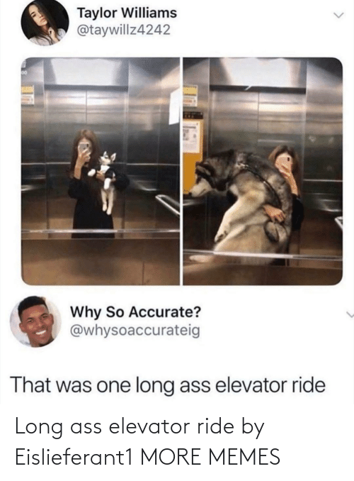 Dank, Memes, and Target: Long ass elevator ride by Eislieferant1 MORE MEMES