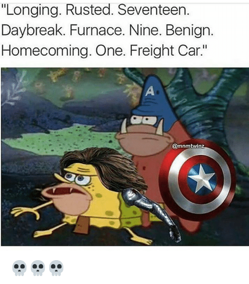 """Freight: """"Longing. Rusted. Seventeen.  Daybreak. Furnace. Nine. Benign.  Homecoming. One. Freight Car""""  @mnmtwin 💀💀💀"""