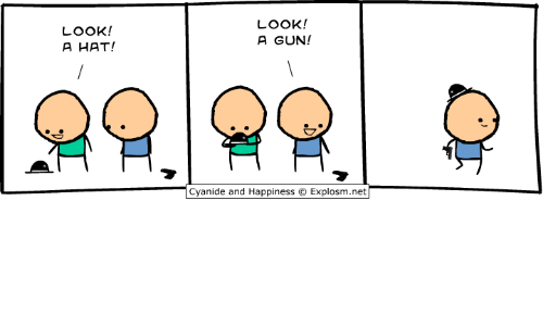 Dank, Guns, and Cyanide and Happiness: LOOK!  A HAT!  LOOK!  A GUN!  Cyanide and Happiness @) Explosm.net