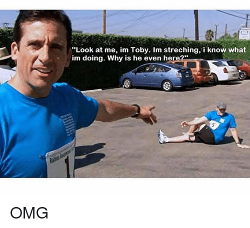 Memes, Omg, and 🤖: Look at me, im Toby. Im streching, i know what  im doing. Why is he even here? OMG