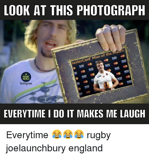 England, Instagram, and Rugby: LOOK AT THIS PHOTOGRAPH  lasterCard Man of the va  RUGBY  MEHES  Instagram  EVERYTIME I DO IT MAKES ME LAUGH Everytime 😂😂😂 rugby joelaunchbury england