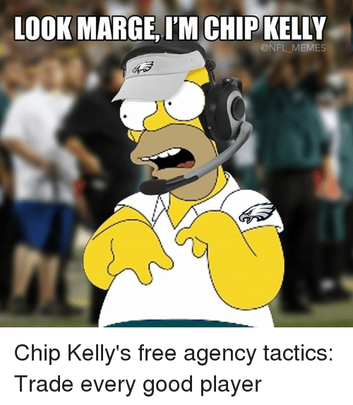 NFL: LOOK MARGE, l'MCHIP KELLY  NFL MEMES Chip Kelly's free agency tactics: Trade every good player