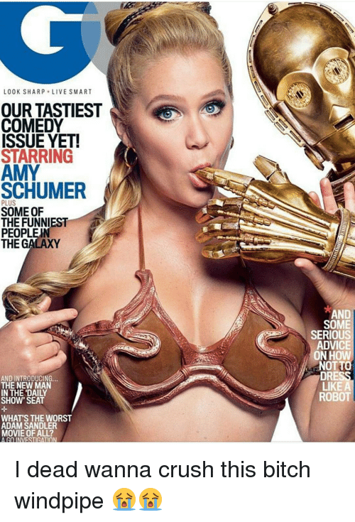 Adam Sandler, Advice, and Memes: LOOK SHARP LIVE SMART  OUR TASTIEST  COMEDY  ISSUE YET!  STARRING  SCHUMER  PLUS  SOME OF  THE FUNNIEST  PEOPLE  THE GALAXY  AND INTRODUCING  THE NEW MAN  IN THE DAILY  SHOW SEAT  WHATS THE WORST  ADAM SANDLER  MOVIE OF ALL?  VESTIRATInN  AND  SOME  SERIOUS  ADVICE  ONHO  NOTT  DRESS  LIKE A  ROBOT I dead wanna crush this bitch windpipe 😭😭